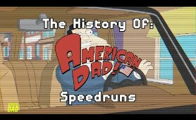 The History of American Dad Speedrunning