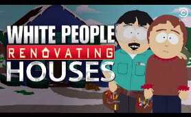 White People Renovating Houses - South Park | Comedy Central UK