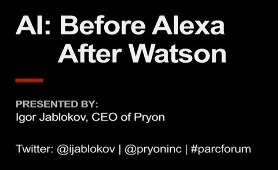 "PARC Forum: ""AI: Before Alexa and After Watson"""